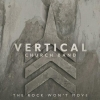 Vertical Church Band - The Rock Won't Move