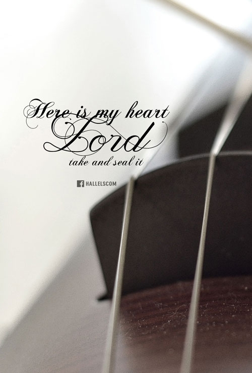 Here is my heart Lord, Take and seal it