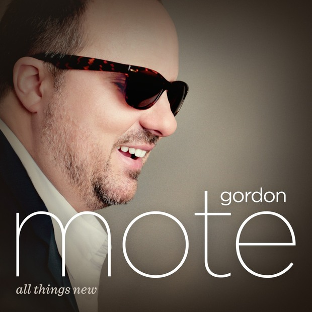 Gordon Mote - All Things New