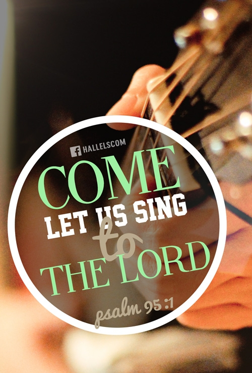 Come, Let us sing to The Lord