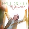 Paul Good - The Glory Shine