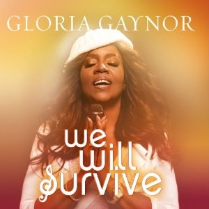 "Gloria Gaynor ""We Will Survive"""