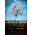 "Skye Jathani ""Futureville: Discover Your Purpose for Today By Reimagining Tomorrow"" Book Review"