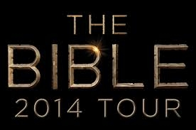 The Bible: Son of God Tour 2014